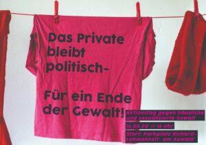 Das Private bleibt politisch - für ein Ende der Gewalt!